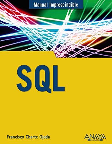 SQL (Manual Imprescindible / Essential Manual) (Spanish Edition)