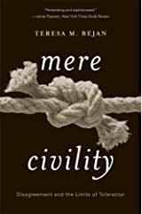 Mere Civility: Disagreement and the Limits of Toleration Paperback