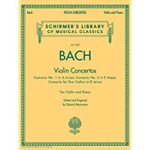 Bach - Violin Concertos: Schirmer's Library of Musical Classics, Vol. 2083