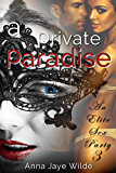 EROTICA: A Private Paradise 3 - An Elite Sex Party: Menage MMF Voyeur Explicit Taboo Erotic Sex Story Fantasy