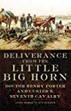 Front cover for the book Deliverance from the Little Big Horn: Doctor Henry Porter and Custer's Seventh Cavalry by Joan Nabseth Stevenson