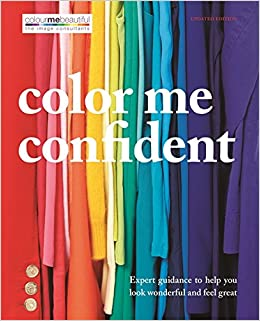 Color me confident expert guidance to help you feel confident and color me confident expert guidance to help you feel confident and look great colour me beautiful hamlyn 9780600628187 amazon books fandeluxe Image collections