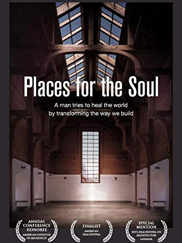 Places For The Soul: A Man Tries To Heal The World By Transforming The Way We ()