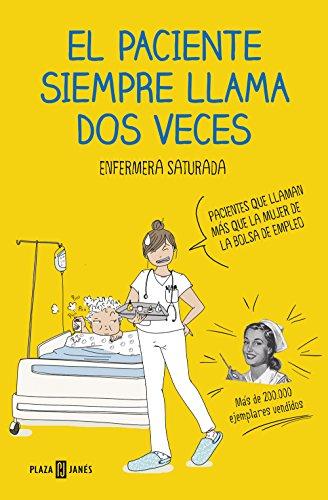 El paciente siempre llama dos veces (OBRAS DIVERSAS) por Enfermera Saturada