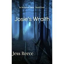 Josie's Wraith (In Between Tales Book 4)