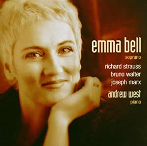 Emma Bell Sings Songs by Richard Strauss, Bruno Walter & Joseph Marx