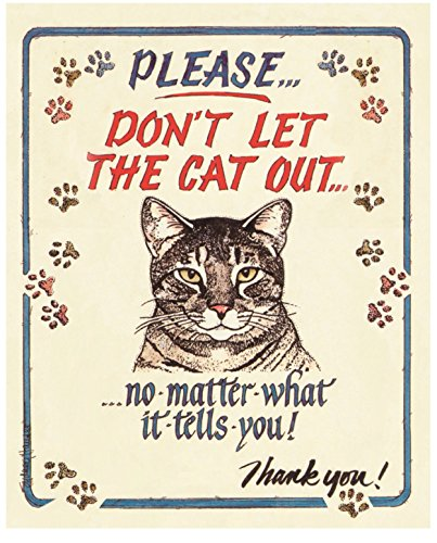 Please Don't Let the Cat Out - No Matter What It Tells You Retro Metal Sign