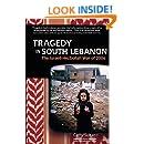 Tragedy in South Lebanon: The Israeli-Hezbollah War of 2006