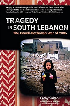 Tragedy in South Lebanon: The Israeli-Hezbollah War of 2006 by [Sultan, Cathy]