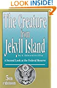 #7: The Creature from Jekyll Island: A Second Look at the Federal Reserve