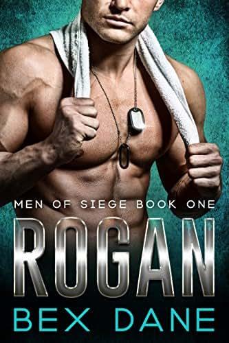Rogan: Bad Boy Military Romance (Men of Siege Book 1)