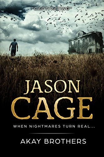 Jason Cage: When Nightmare Turns Real... (A Gripping Thriller) by [Brothers, Akay]