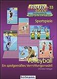 Volleyball: Ein spielgemäßes Vermittlungskonzept (Praxisideen - Schriftenreihe für Bewegung, Spiel und Sport, Band 33)