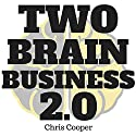 Two-Brain Business 2.0 Audiobook by Chris Cooper Narrated by Chris Cooper