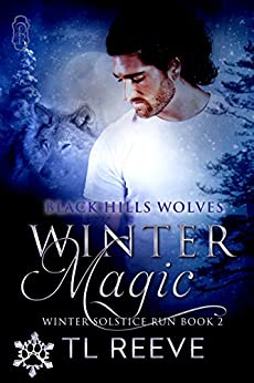 Winter Magic (Black Hills Wolves #32): Winter Solstice Run by [Reeve, T.L.]