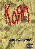 Korn - Who Then Now? [DVD] [2009]