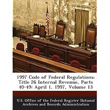 1997 Code of Federal Regulations: Title 26 Internal Revenue, Parts 40-49: April 1, 1997, Volume 13