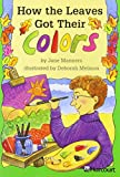 How the Leaves Got Their Color, Harcourt School Publishers Staff, 0153230738