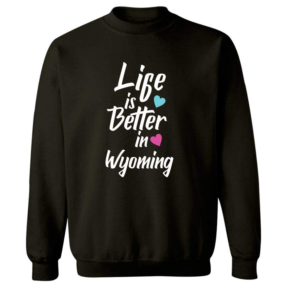 Life is Better in Wyoming Pride - Sweatshirt