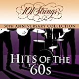 "101 Strings Orchestra - Hits of the 60s ""50th Anniversary Collection"" (Amazon Exclusive Edition)"