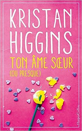 Ton âme soeur (ou presque) - Kristan Higgins