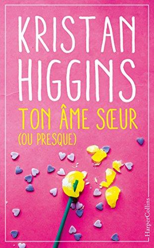 Ton âme soeur (ou presque) : le nouveau roman feel good de Kristan Higgins ! (HarperCollins) (French Edition)