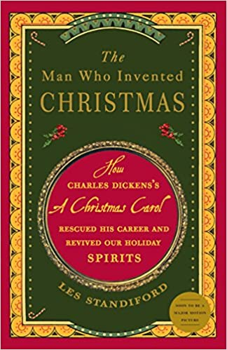 amazoncom the man who invented christmas how charles dickenss a christmas carol rescued his career and revived our holiday spirits 9780307405791 les