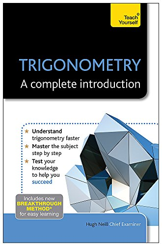 Trigonometry--A Complete Introduction: A Teach Yourself Guide