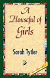 A Houseful of Girls, Sarah Tytler, 1421842106