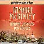 Träume jenseits des Meeres | Tamara McKinley