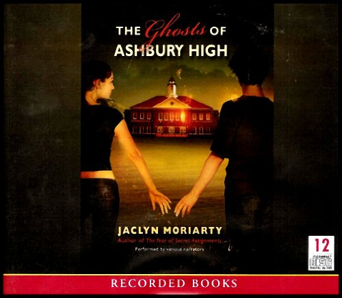 - The Ghosts of Ashbury High (Ashbury/Brookfield High Series) COMPLETE AND UNABRIDGED [12 Audio CDs/14 Hours]