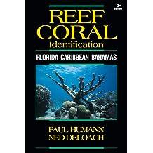 Reef Coral Identification: Florida Caribbean Bahamas, Including Marine Plants