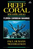 Reef Coral Identification 3rd Edition, Paul Humann and Ned DeLoach, 187834854X