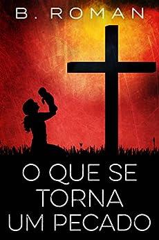 O preço do pecado (Portuguese Edition) by [Roman, B.]