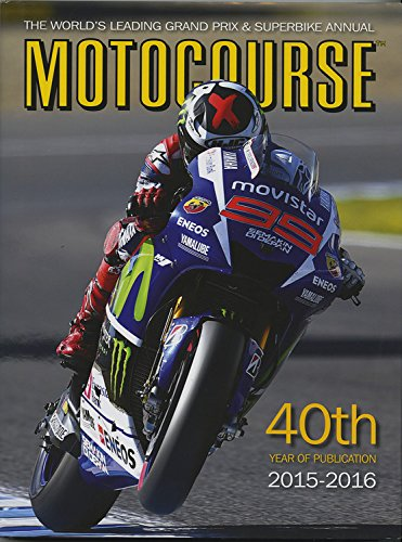 Read Online Motocourse 2015-2016: The World's Leading Grand Prix & Superbike Annual - 40th Year of Publication PDF