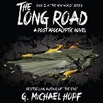 The Long Road - A Post Apocalyptic Novel : The New World | G. Michael Hopf