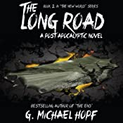 The Long Road - A Post Apocalyptic Novel : The New World | G. Michael Hopf