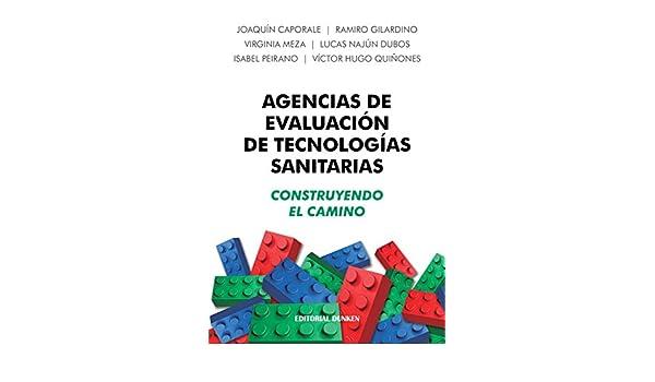 Amazon.com: Agencias de Evaluación de Tecnologías Sanitarias: Construyendo el camino (Spanish Edition) eBook: Joaquín Caporale, Ramiro Gilardino, ...
