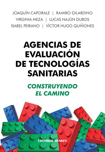 Agencias de Evaluación de Tecnologías Sanitarias: Construyendo el camino (Spanish Edition) by [