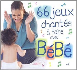"""Afficher """"66 jeux chantés à faire avec bébé"""""""