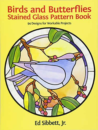 Birds and Butterflies Stained Glass Pattern Book: 94 Designs for Workable Projects ()