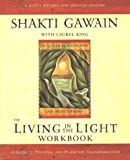 Living in the Light Workbook: Guide to Personal and Planetary Transformation