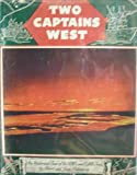 img - for Two captains west;: An historical tour of the Lewis and Clark trail, book / textbook / text book