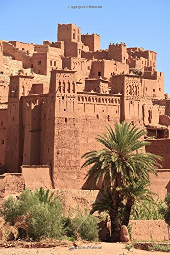 Casbah Ait Benhaddou in Morocco Journal: 150 page lined notebook/diary