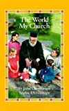 The World My Church, John Chryssavgis, 0917651804