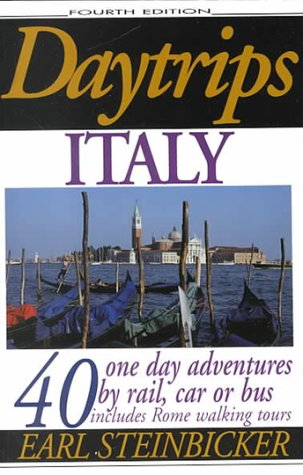 Daytrips Italy: 40 One-Day Adventures by Rail, Bus or Car.  Fourth Edition