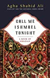 Call Me Ishmael Tonight, Agha Shahid Ali, 0393326128