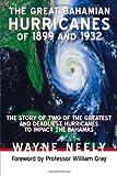 The Great Bahamian Hurricanes of 1899 And 1932, Wayne Neely, 1475925530
