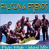 Falcon & Friends Flyin' High - Island Mix