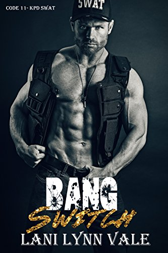 Bang Switch (Code 11- KPD SWAT Book 3) (Challenges Of Being A Female Police Officer)